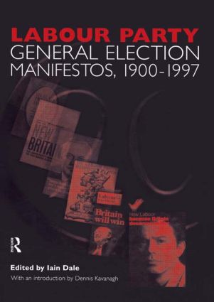 Volume Two. Labour Party General Election Manifestos 1900-1997 (Hardback) book cover