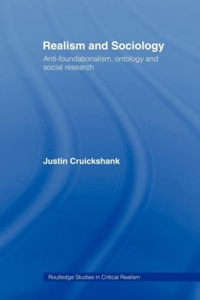 Realism and Sociology: Anti-Foundationalism, Ontology and Social Research (Hardback) book cover