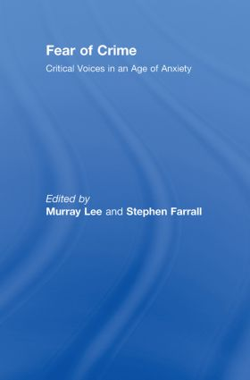 Fear of Crime: Critical Voices in an Age of Anxiety (Hardback) book cover