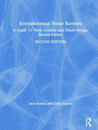 Environmental Noise Barriers: A Guide To Their Acoustic and Visual Design, Second Edition, 2nd Edition (Hardback) book cover