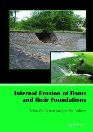 Internal Erosion of Dams and Their Foundations: Selected and Reviewed Papers from the Workshop on Internal Erosion and Piping of Dams and their Foundations, Aussois, France, 25–27 April 2005, 1st Edition (Hardback) book cover