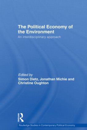 Political Economy of the Environment: An Interdisciplinary Approach (Hardback) book cover