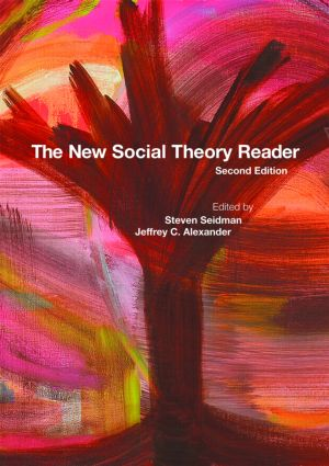 The New Social Theory Reader: 2nd Edition (Paperback) book cover