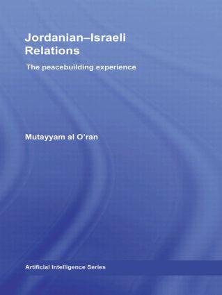 Jordanian-Israeli Relations: The Peacebuilding Experience, 1st Edition (Hardback) book cover