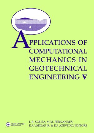 Applications of Computational Mechanics in Geotechnical Engineering V: Proceedings of the 5th International Workshop, Guimaraes, Portugal 1–4 April 2007, 1st Edition (Paperback) book cover