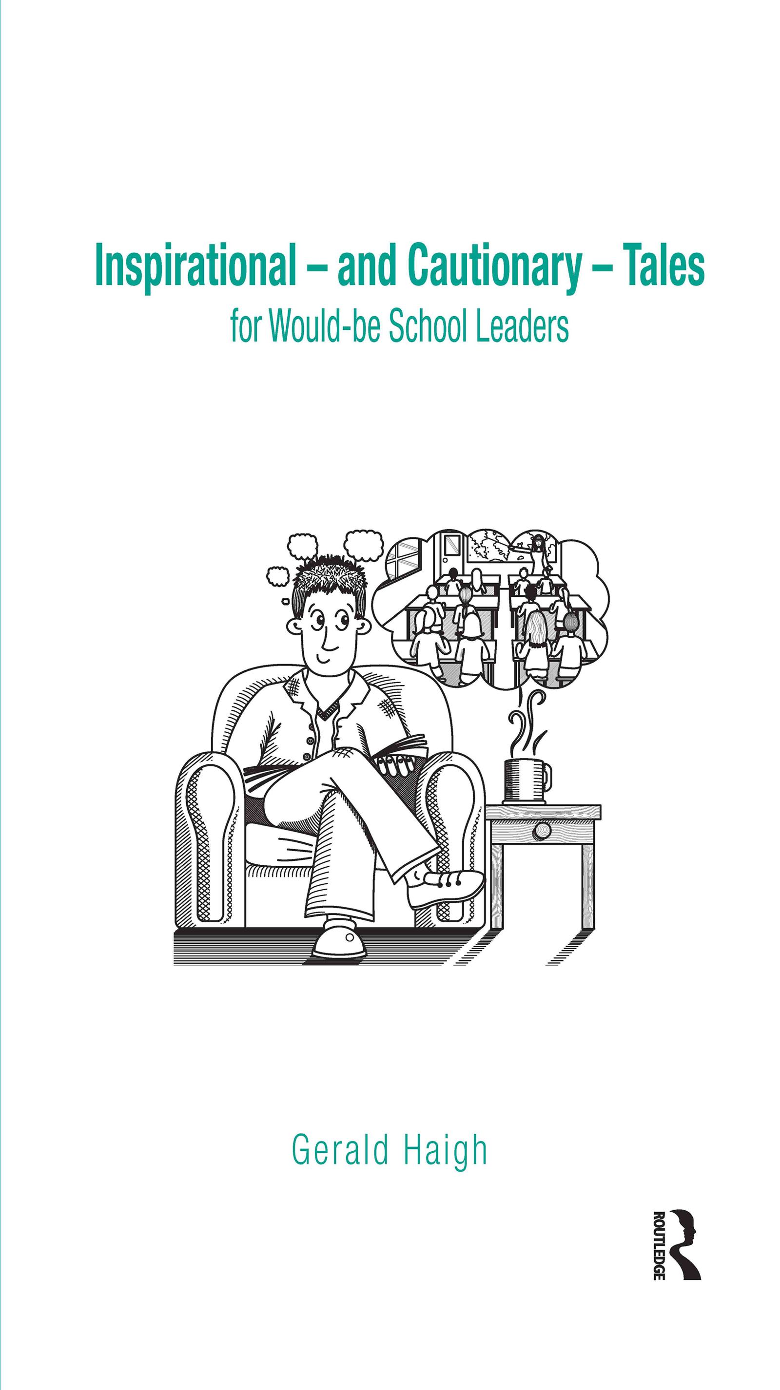 Inspirational - and Cautionary - Tales for Would-be School Leaders