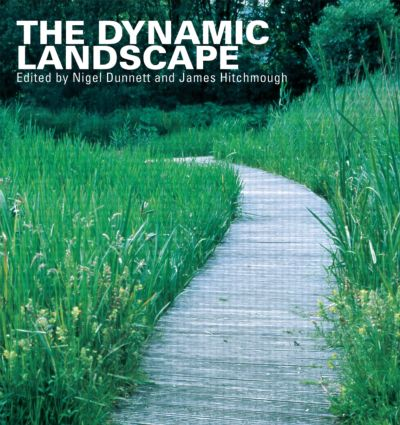 The Dynamic Landscape: Design, Ecology and Management of Naturalistic Urban Planting (Paperback) book cover