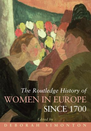 The Routledge History of Women in Europe since 1700 (Paperback) book cover