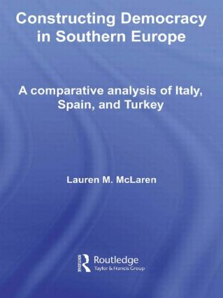 Constructing Democracy in Southern Europe: A comparative analysis of Italy, Spain and Turkey book cover