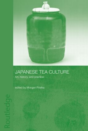 Japanese Tea Culture: Art, History and Practice (Paperback) book cover