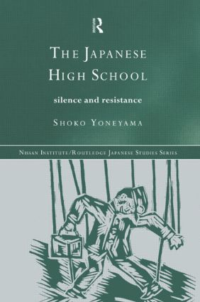The Japanese High School: Silence and Resistance, 1st Edition (Paperback) book cover