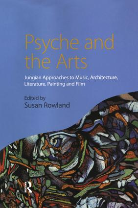 Psyche and the Arts: Jungian Approaches to Music, Architecture, Literature, Painting and Film (Paperback) book cover