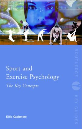 Sport and Exercise Psychology: The Key Concepts: 2nd Edition (Hardback) book cover