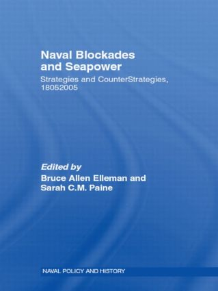 Naval Blockades and Seapower: Strategies and Counter-Strategies, 1805-2005 (Paperback) book cover