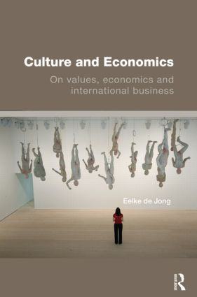 Culture and Economics: On Values, Economics and International Business book cover