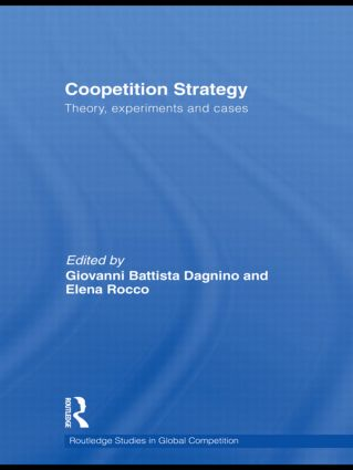 Coopetition Strategy: Theory, experiments and cases book cover