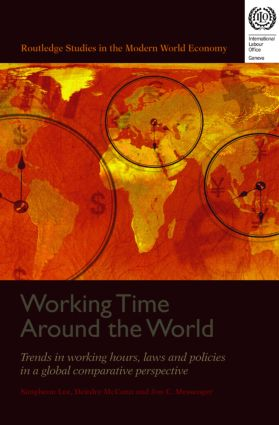 Working Time Around the World: Trends in Working Hours, Laws, and Policies in a Global Comparative Perspective (Hardback) book cover