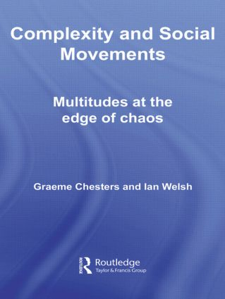 Complexity and Social Movements: Multitudes at the Edge of Chaos (Paperback) book cover
