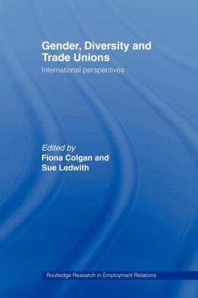 Gender, Diversity and Trade Unions: International Perspectives book cover