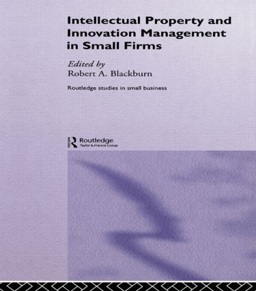 Intellectual Property and Innovation Management in Small Firms (Paperback) book cover
