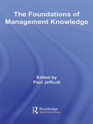 The Foundations of Management Knowledge: 1st Edition (Paperback) book cover