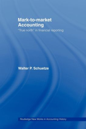 Mark to Market Accounting: 'True North' in Financial Reporting (Paperback) book cover