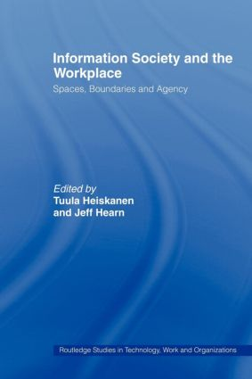 Information Society and the Workplace: Spaces, Boundaries and Agency (Paperback) book cover