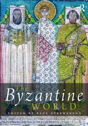 The Byzantine World: 1st Edition (Hardback) book cover