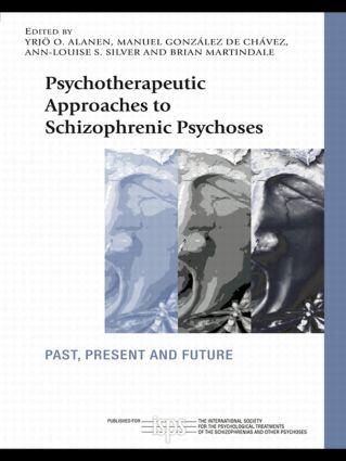 Psychotherapeutic Approaches to Schizophrenic Psychoses: Past, Present and Future (Paperback) book cover