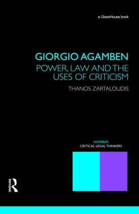 Giorgio Agamben: Power, Law and the Uses of Criticism: Power, Law and the Uses of Criticism book cover