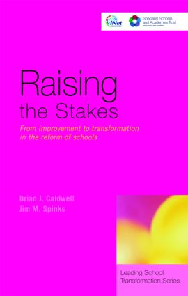 Raising the Stakes: From Improvement to Transformation in the Reform of Schools, 1st Edition (Paperback) book cover