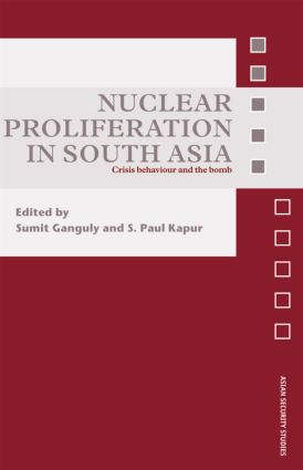 Nuclear Proliferation in South Asia: Crisis Behaviour and the Bomb (Hardback) book cover