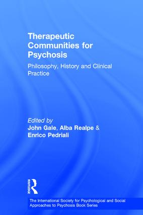 Therapeutic Communities for Psychosis: Philosophy, History and Clinical Practice, 1st Edition (Hardback) book cover