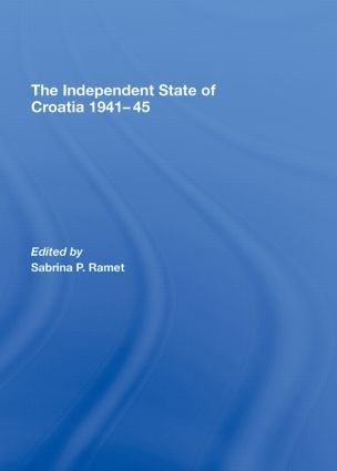 The Independent State of Croatia 1941-45 (Hardback) book cover