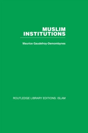 Muslim Institutions: 1st Edition (Hardback) book cover