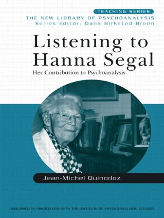 Listening to Hanna Segal: Her Contribution to Psychoanalysis, 1st Edition (Paperback) book cover