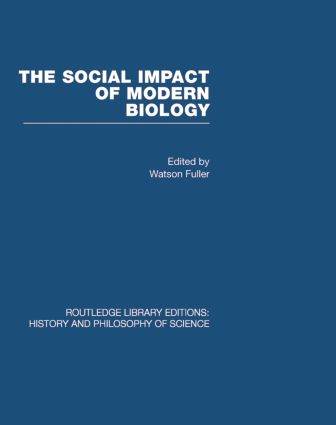 The Social Impact of Modern Biology (Hardback) book cover