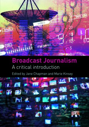 Broadcast Journalism: A Critical Introduction (Paperback) book cover
