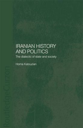 Iranian History and Politics: The Dialectic of State and Society book cover