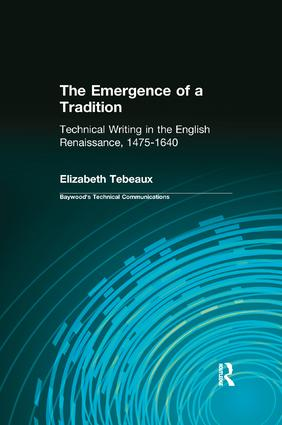 The Emergence of a Tradition: Technical Writing in the English Renaissance, 1475-1640 book cover