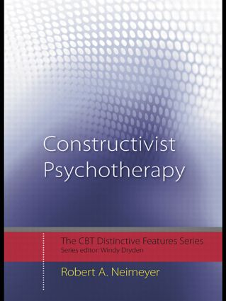 Constructivist Psychotherapy: Distinctive Features (Paperback) book cover