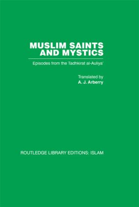 Muslim Saints and Mystics: Episodes from the Tadhkirat al-Auliya' (Memorial of the Saints), 1st Edition (Hardback) book cover