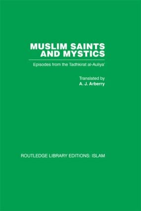 Muslim Saints and Mystics: Episodes from the Tadhkirat al-Auliya' (Memorial of the Saints) (Hardback) book cover