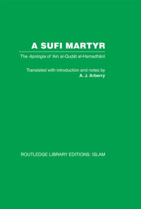 A Sufi Martyr: The Apologia of 'Ain al-Qudat al-Hamadhani (Hardback) book cover