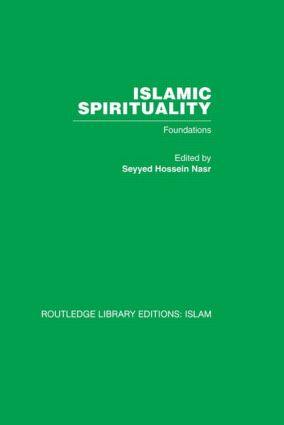 Islamic Spirituality: Foundations, 1st Edition (Hardback) book cover