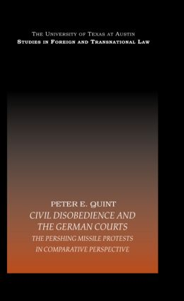 Civil Disobedience and the German Courts: The Pershing Missile Protests in Comparative Perspective, 1st Edition (Hardback) book cover