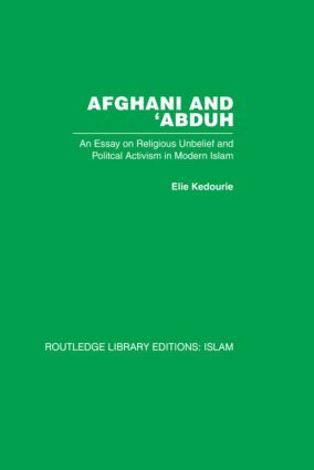 Afghani and 'Abduh: An Essay on Religious Unbelief and Political Activism in Modern Islam (Hardback) book cover