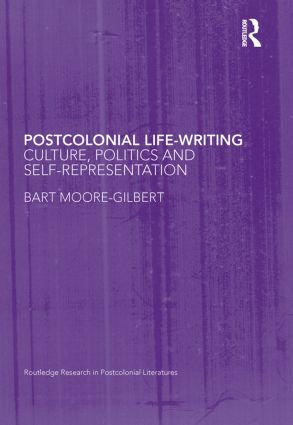 Postcolonial Life-Writing: Culture, Politics, and Self-Representation (Hardback) book cover