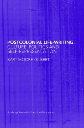 Postcolonial Life-Writing: Culture, Politics, and Self-Representation (Paperback) book cover