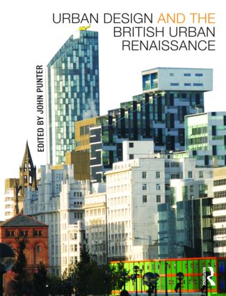 Urban Design and the British Urban Renaissance: 1st Edition (Paperback) book cover